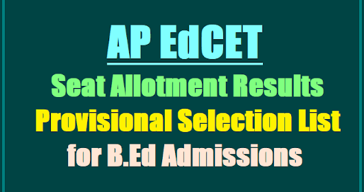 AP EdCET Seat allotment Results/Provisional Selection list 2017 for B.Ed Admissions