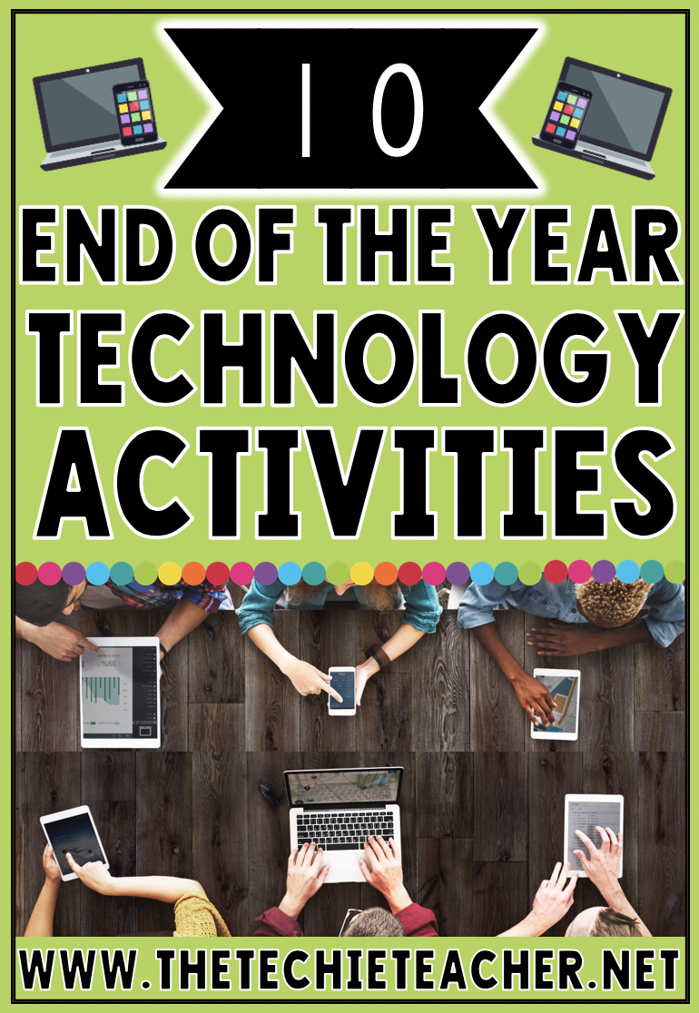10 End of the Year Technology Activities