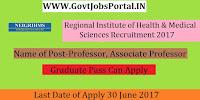 Regional Institute of Health & Medical Sciences Recruitment 2017– 34 Professor, Associate Professor