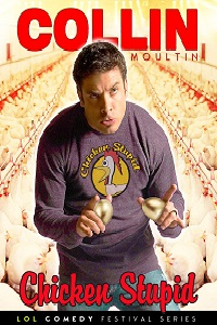 Watch Collin Moulton 'That's Just Chicken Stupid Online Free in HD