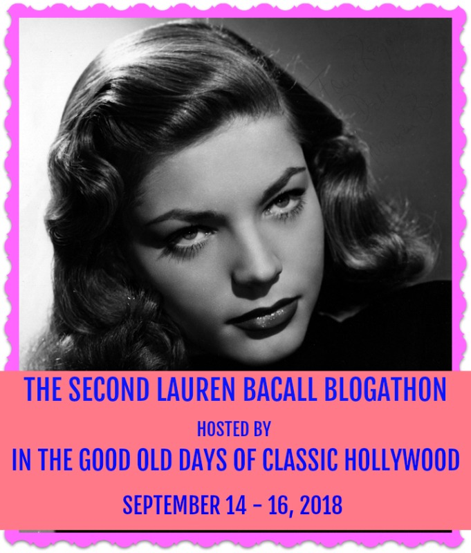 The Second Lauren Bacall Blogathon -- Sept. 14-16