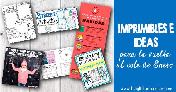 Ideas, recursos, imprimibles y consejos para la vuelta al cole después de navidad.