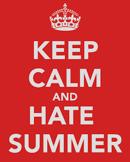 Keep calm and hate summer