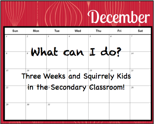 Tips and lesson ideas for keeping middle and high school students engaged and learning in the last weeks of the semester. #december #lessonplanning #iteach678