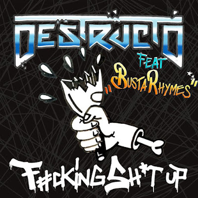 Destructo ft Busta Rhymes – F*cking Sh*t Up DOWNLOAD MP3 FREE