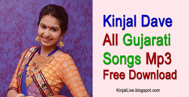 50+ New Kinjal Dave Mp3 Songs 2018 Download