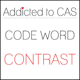 http://addictedtocas.blogspot.com/2019/04/addicted-to-cas-challenge-158-contrast.html