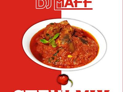 [MIXTAPE]: Dj Maff – Stew Mix