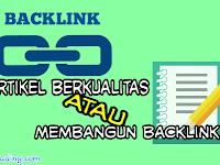 Membuat Artikel Berkualitas Atau Membangun Backlink ?