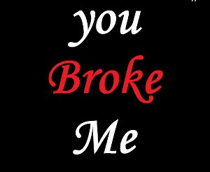 you broke me sad whatsapp dp for girls