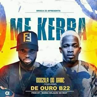 Godzila do Game Feat. De Ouro D22 - Me Kebra (Afro House)