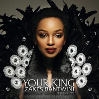 Zakes Bantwini Feat. DJ Merlon – Your King
