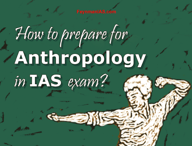 Download How to Prepare for Anthropology in IAS Exam ?
