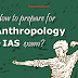 How to Prepare for Anthropology in IAS Exam [UPSC] ?