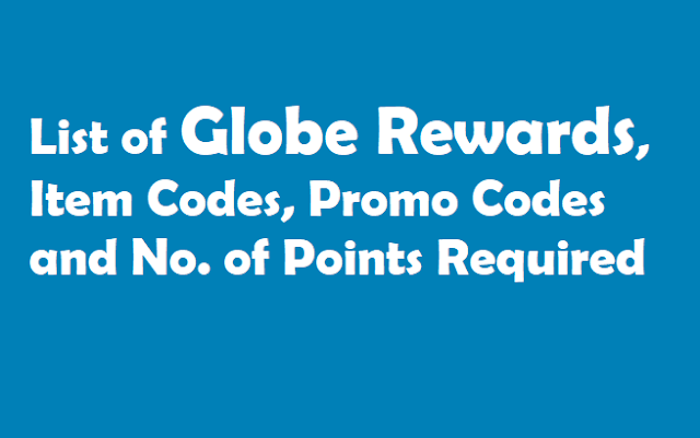 List of Globe Rewards, Item Codes, Promo Codes and No. of Points Required