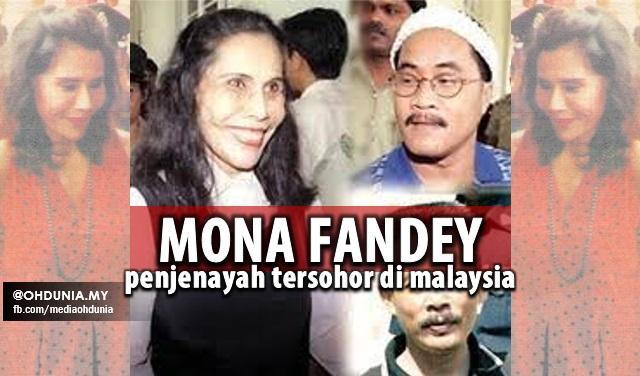 Sejarah Penjenayah Tersohor Di Malaysia - Mona Fandey