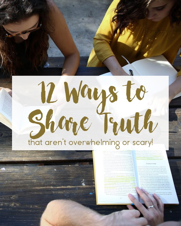 12 Ways to Share Truth