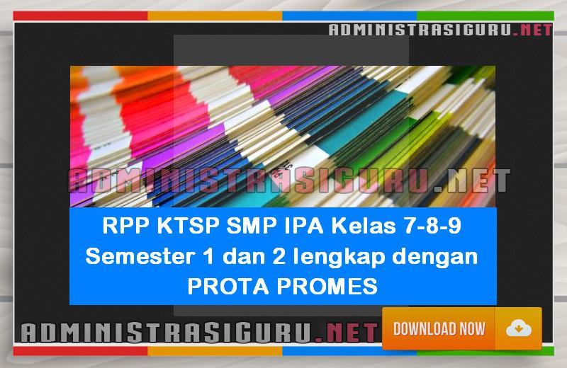 RPP KTSP SMP IPA Kelas 7-8-9 Semester 1 dan 2 lengkap dengan PROTA PROMES