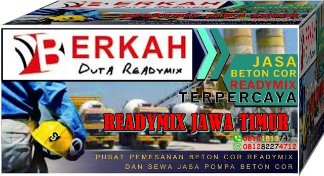 Harga Readymix Surabaya, Sidoarjo, Mojokerto, Malang, Kediri, Madiun, Pasuran, Probolinggo, Blitar, Batu Jawa Timur