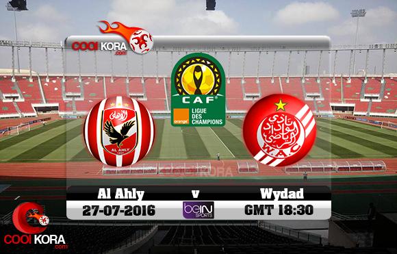 مشاهدة مباراة الوداد والأهلي اليوم 27-7-2016 دوري أبطال أفريقيا