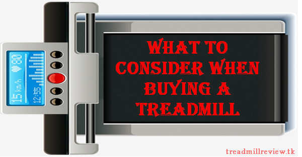 What to Consider When Buying a Treadmill - Buyer's Guide