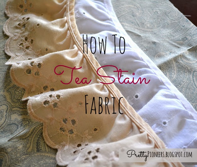 The Pretty Pioneers How To Tea Stain Fabric