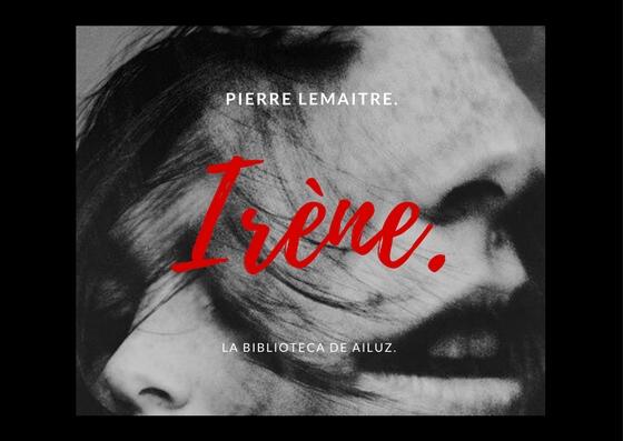 Irène.-Pierre Lemaitre.