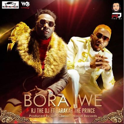 Download Mp3 | Rj The Dj ft. Barakah The Prince – Bora Iwe