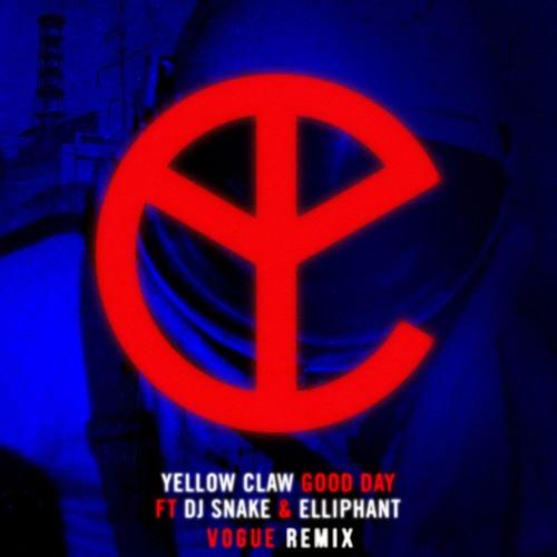 Yellow Claw - Good Day (Feat. DJ Snake & Elliphant) (Main) - Single