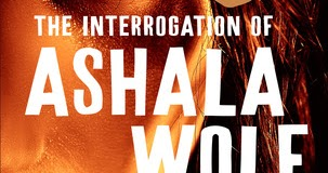 the interrogation of ashala wolf essay