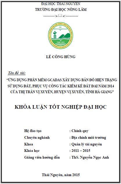Ứng dụng phần mềm gCadas xây dụng bản đồ hiện trạng sử dụng đất, phục vụ công tác kiểm kê đất đai năm 2014 của thị trấn Vị Xuyên huyện Vị Xuyên tỉnh Hà Giang