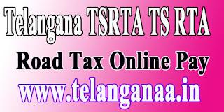 Telangana TSRTA TS RTA Road Tax Online Payment
