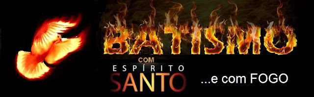 Resultado de imagem para batismo com fogo do espírito santo
