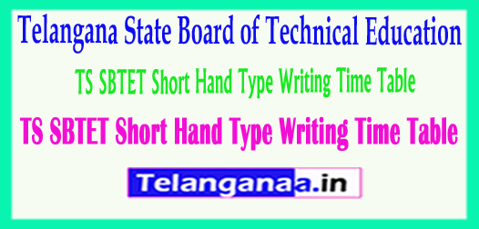 TS SBTET Short Hand Type Writing Time Table 2018
