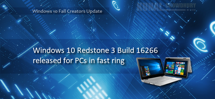 Windows 10 build 16232 released to PCs in Fast ring (www.kunal-chowdhury.com)