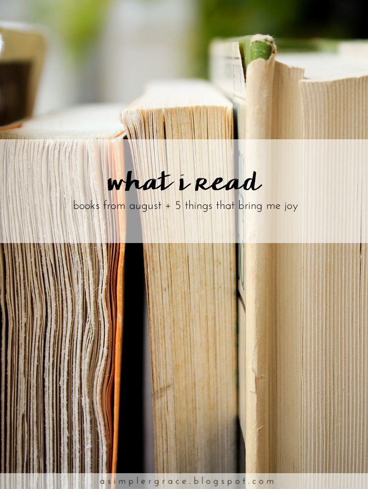 What I Read | August + 5 Things That Bring Me Joy | Blog-tember Day 7 #blogtemberchallenge