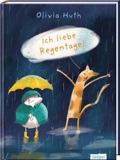 """Bilderbuch ab 3 Jahre: """"Ich liebe Regentage!"""" von Olivia Huth aus dem Südpol Verlag"""