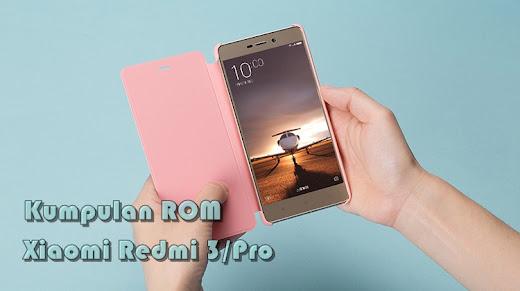 Kumpulan ROM Xiaomi Redmi 3/Pro Terbaru