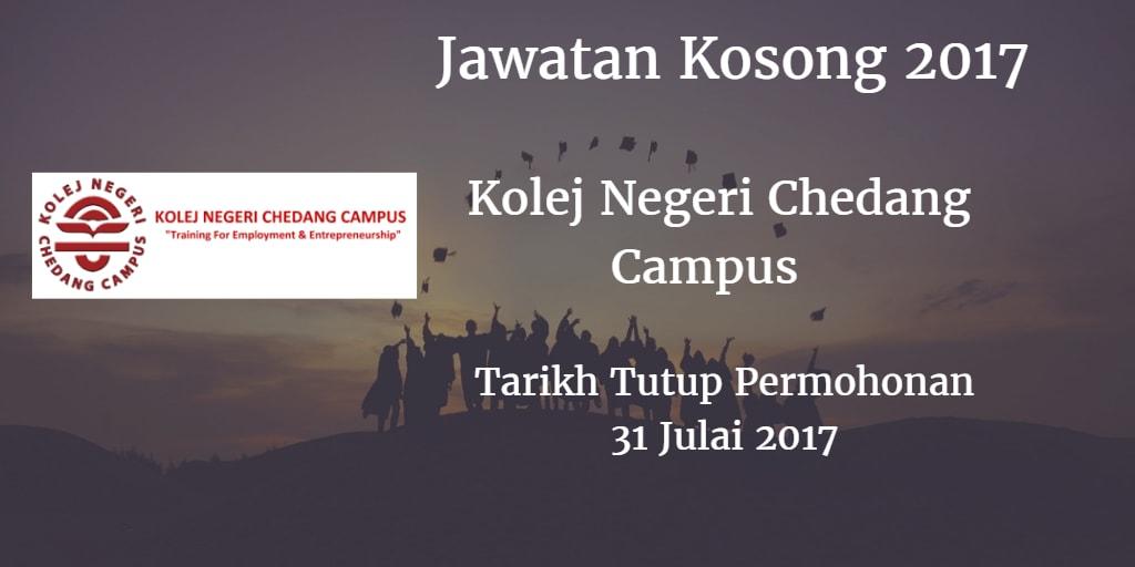 Jawatan Kosong Kolej Negeri Chedang Campus 31 Julai 2017