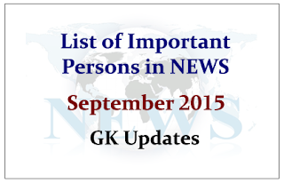 List of Important Persons in NEWS- September 2015 | GK Updates