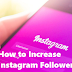 How Do I Increase My Followers On Instagram