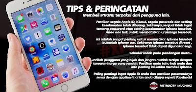 TIP DAN PERINGATAN MEMBELI IPHONE TERPAKAI ATAU SECONDHAND