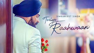 Teriya Raahwaan Song Lyrics | Simranjeet Singh, Ishmeet Narula (Full Song) Mix Singh