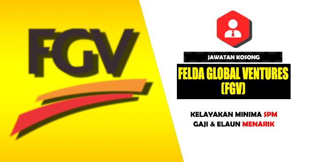 Jawatan Kosong Felda Global Ventures (FGV) - KELAYAKAN SPM