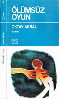 Oktay Akbal - Ölümsüz Oyun
