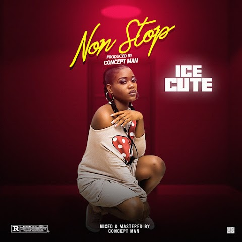 NEW MUSIC: ICE CUTE - NON-STOP MP3 DOWNLOAD ( prod. by CMAN )