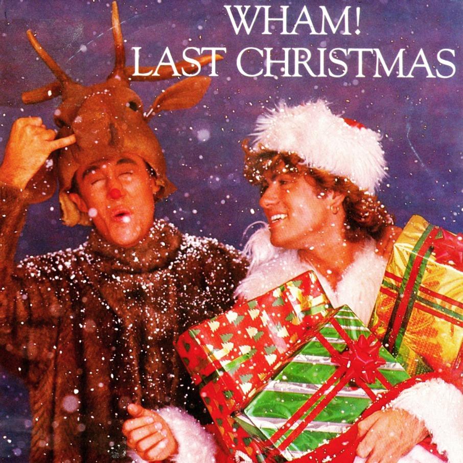 Last Christmas. Wham!