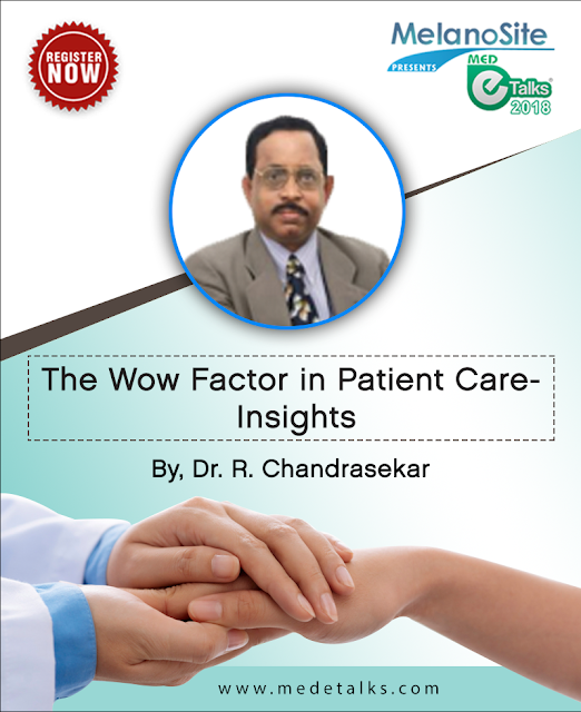 The wow factor in patient care by Dr. R. Chandrashekhar