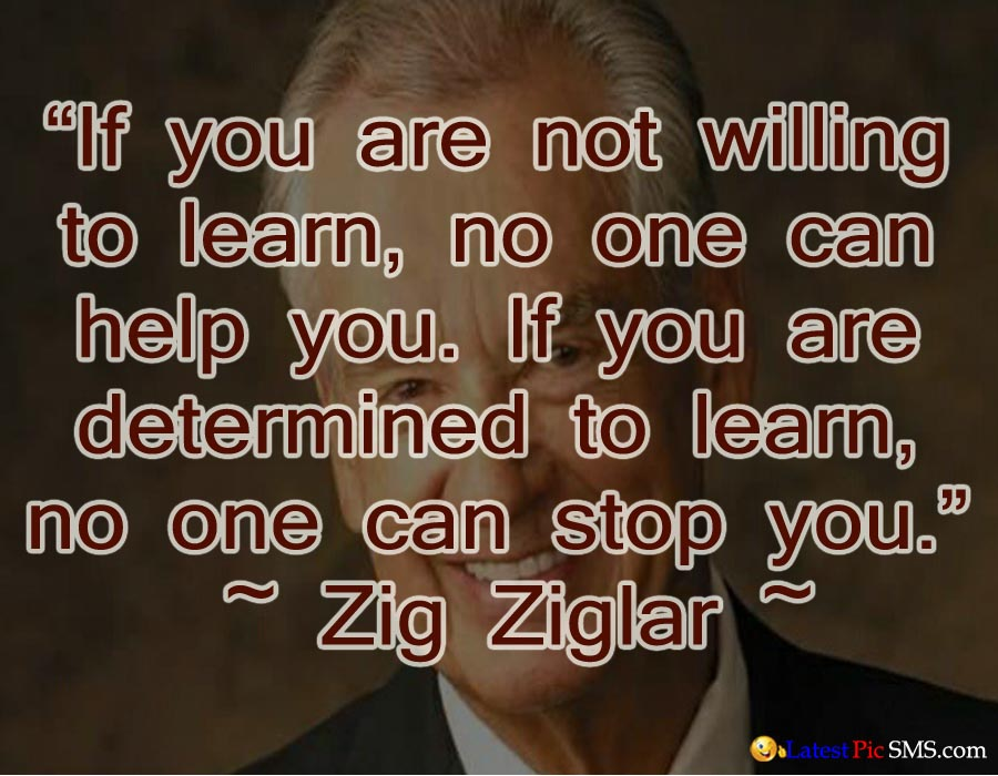 Zig Ziglar thought idea of learn - SMS of The Day in English with Pictures for Whatsapp & Facebook