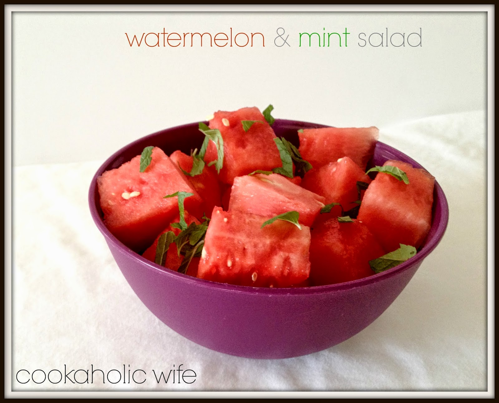 Cookaholic Wife: Watermelon and Mint Salad
